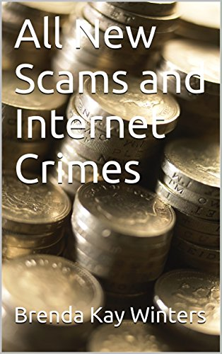 All New Scams and Internet Crimes