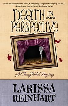 Death in Perspective (A Cherry Tucker Mystery Book 4) by [Reinhart, Larissa]