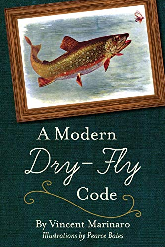 A Modern Dry-Fly Code (Tying Dry Flies)