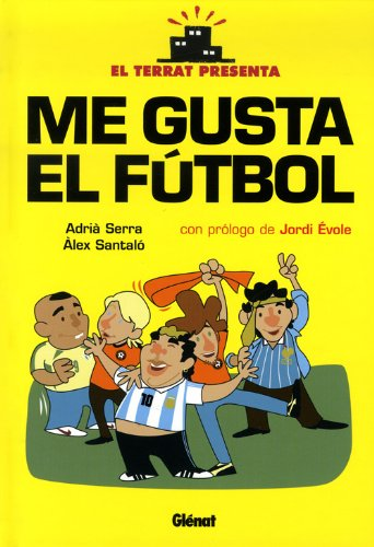 Me gusta el fútbol 1 por Àlex Santaló,Adrià Serra