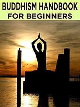 Buddhism handbook for beginners how to achieve inner for Zen simple living