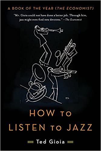 How to Listen to Jazz: Amazon co uk: Ted Gioia: Books
