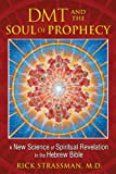 "Rick Strassman, ""DMT and the Soul of Prophecy"" (Park Street Press, 2014)"