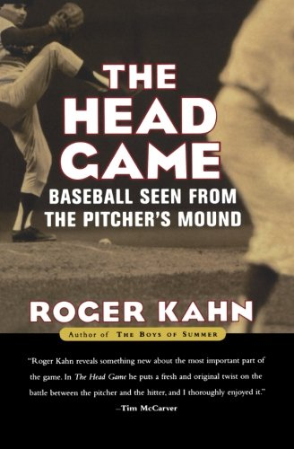 The Head Game: Baseball Seen from the Pitcher's Mound