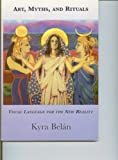 Art Myths and Rituals : Visual Language for the New Reality - Text, Belan, Kyra, 1933005696