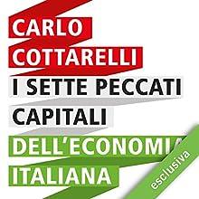 I sette peccati capitali dell'economia italiana Audiobook by Carlo Cottarelli Narrated by Alberto Lori