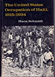 The United States Occupation of Haiti, 1915-1934, Hans R. Schmidt, 0813506905