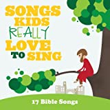 Songs Kids…17 Bible Songs