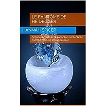 Le fantôme de Heidegger: Applications de la philosophie existentielle comme modèle thérapeutique (French Edition)
