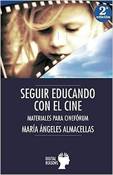 Seguir Educando Con El Cine por María Ángeles Almacellas epub