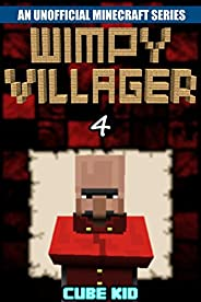 Minecraft: Wimpy Villager: Book 4 (An unofficial Minecraft book) (Diary of a Wimpy Villager)