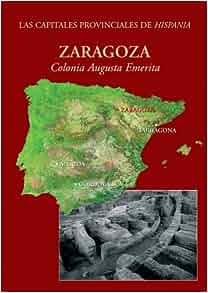 Amazon.com: Zaragoza: Colonia Caesar Augusta (Ciudades Romanas de Hispania) (Italian Edition) (9788882653989): Francisco Beltrán Lloris: Books