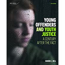 Young Offenders and Youth Justice: A Century After the Fact