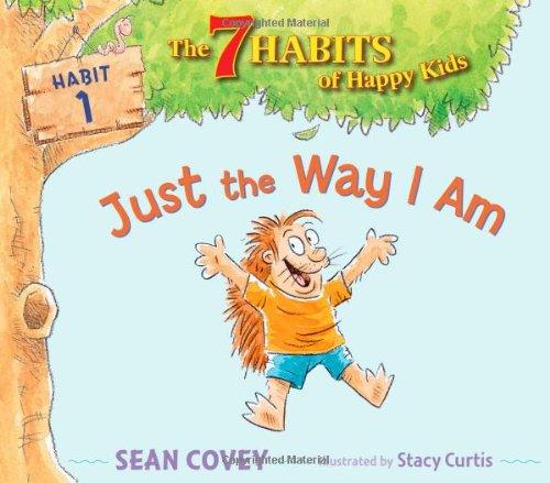Download Just the Way I Am: Habit 1 (The 7 Habits of Happy Kids) pdf epub