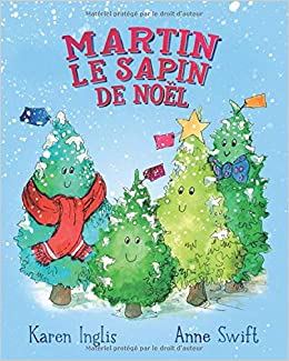 Martin, le Sapin de Noël (French Edition): Inglis, Karen, Swift