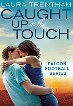 Caught Up in the Touch: Falcon Football Series by [Trentham, Laura]