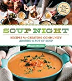 img - for Soup Night: Recipes for Creating Community Around a Pot of Soup by Maggie Stuckey (2013-10-22) book / textbook / text book