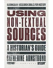 Using Non-Textual Sources: A Historian's Guide