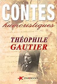 Contes humoristiques (Littérature) par Théophile Gautier
