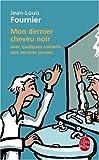 Mon Dernier Cheveu Noir, Jean-Louis Fournier, 2253118419