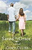 Saved by Grace, Cory Clubb, 9780756906