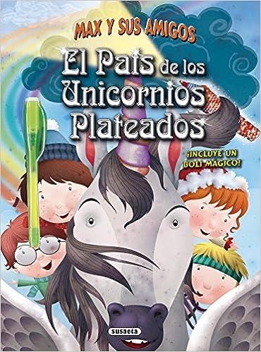 El país de los unicornios plateados (Max y sus amigos) Tapa dura