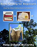 Book Folding For Beginners: Step-by-Step Instructions & Patterns