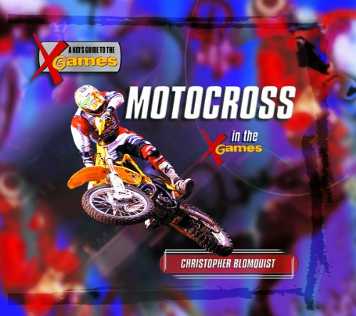 Motocross in the X Games (Kid's Guide to the X Games) pdf