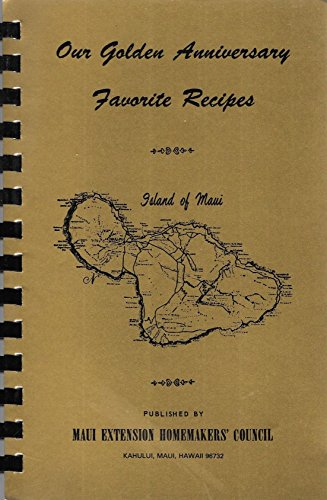 Our Favorite Recipes - Cookbook - Maui Extension Homemaker's Council - Kahului, Hawaii by various