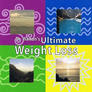 Dr. Walton's Ultimate Weight Loss Audiobook