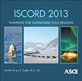 Iscord 2013 : Planning for Sustainable Cold Regions, Technical Council on Cold Regions Engineering, 0784412979