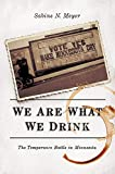 img - for We Are What We Drink: The Temperance Battle in Minnesota book / textbook / text book