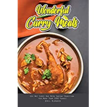 Wonderful Curry Meals: See Why Curry Has Been Indian Tradition for More Than 1000 Years!
