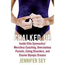 Chalked Up: My Life in Gymnastics
