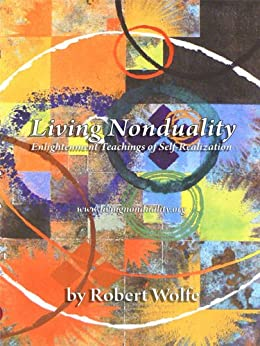 Living Nonduality: Enlightenment Teachings of Self-realization by [Wolfe, Robert]