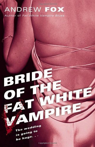 Bride of the Fat White Vampire Paperback  August 3, 2004