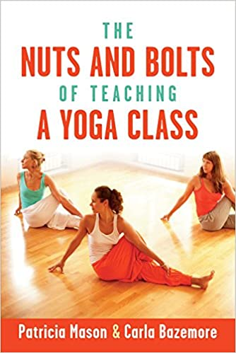 The Nuts and Bolts of Teaching a Yoga Class: Amazon.es ...