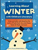 Learning about Winter with Children's Literature, Margaret A. Bryant and Marjorie Keiper, 1569762058
