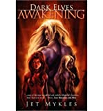 img - for [ AWAKENING (DARK ELVES #06) ] By Mykles, Jet ( Author) 2010 [ Paperback ] book / textbook / text book