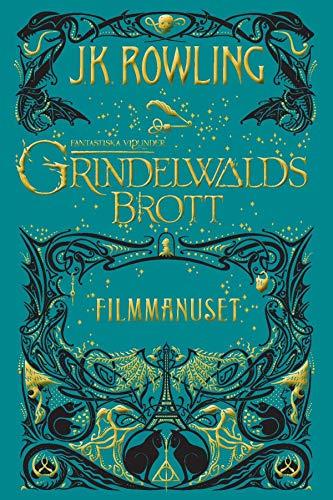 Fantastiska vidunder: Grindelwalds brott: Filmmanuset (Swedish Edition)