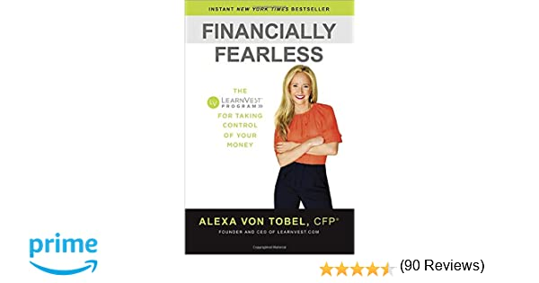Financially Fearless: The LearnVest Program for Taking Control of ...