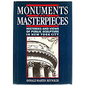 Monuments and Masterpieces: Histories and Views of Public Sculpture in New York City