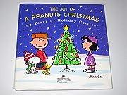The Joy Of A Peanuts Christmas de Schulz