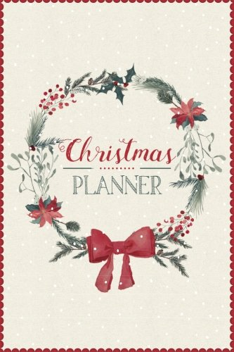 (Christmas Planner: A5 Holiday Organiser - Plan Cards, Gifts, Budget, Meals, Shopping Lists - Store Recipes, Lists, Notes & Much More - Everything you Need to Plan your Perfect)