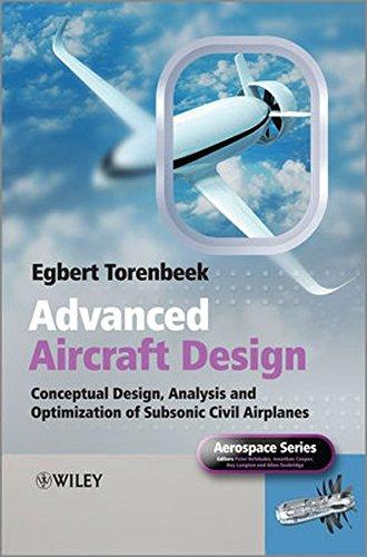 Advanced Aircraft Design: Conceptual Design, Analysis andOptimization of Subsonic Civil Airplanes