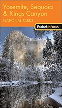 __NEW__ Fodor's In Focus Yosemite, Sequoia & Kings Canyon National Parks, 1st Edition (Travel Guide). vision Osenform policia tutores coffee serie albumes taking