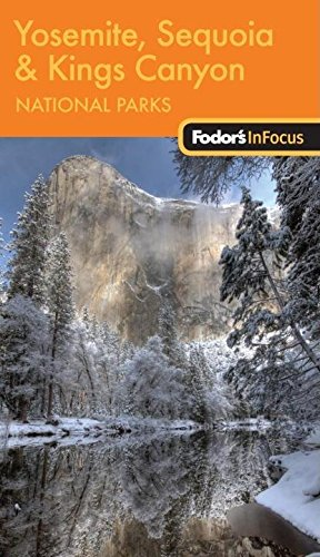 Download Fodor's In Focus Yosemite, Sequoia & Kings Canyon National Parks, 1st Edition (Travel Guide) pdf