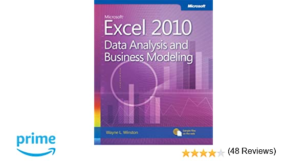 Microsoft Excel 2010 Data Analysis and Business Modeling (Business ...