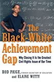 img - for The Black-White Achievement Gap: Why Closing It Is the Greatest Civil Rights Issue of Our Time book / textbook / text book