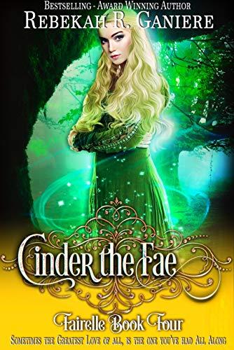 Cinder the Fae (Fairelle Book 4)